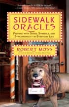 Sidewalk Oracles ebook by Robert Moss
