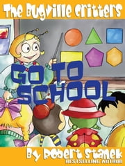 Go to School. a Bugville Critters Picture Book! ebook by Stanek, Robert