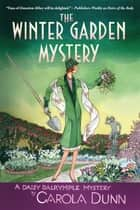 The Winter Garden Mystery ebook by Carola Dunn