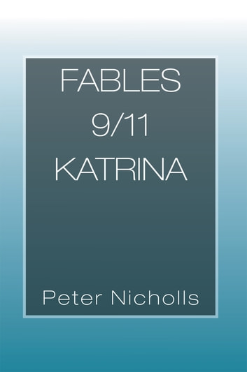 Fables 9/11 Katrina ebook by Peter Nicholls