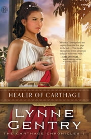 Healer of Carthage - A Novel ebook by Lynne Gentry