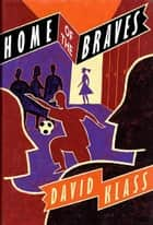 Home of the Braves ebook by David Klass