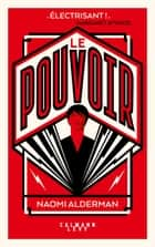 Le Pouvoir ebook by Naomi Alderman