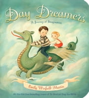 Day Dreamers - A Journey of Imagination ebook by Emily Winfield Martin
