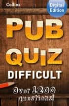 Collins Pub Quiz (Difficult) eBook by Collins