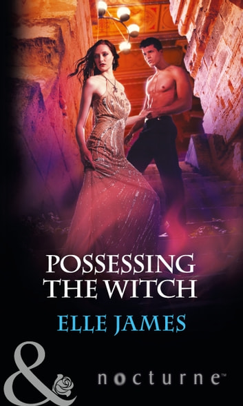 Possessing the Witch (Mills & Boon Nocturne) ebook by Elle James