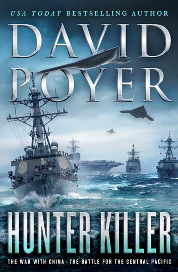 Hunter Killer - The War with China - The Battle for the Central Pacific ebook by David Poyer