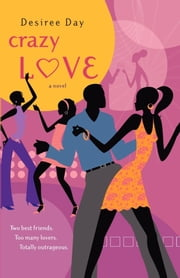 Crazy Love ebook by Desiree Day