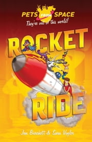 Pets from Space 4: Rocket Ride ebook by Jan Burchett,Sara Vogler,Alex Paterson