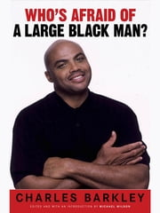 Who's Afraid of a Large Black Man? ebook by Charles Barkley