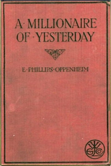 A Millionaire of Yesterday ebook by E. Phillips Oppenheim
