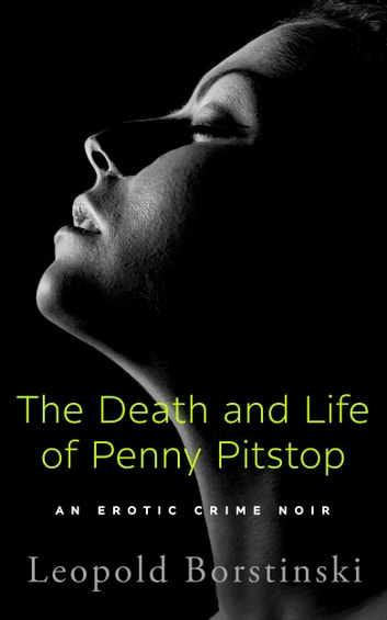 The Death and Life of Penny Pitstop ebook by Leopold Borstinski