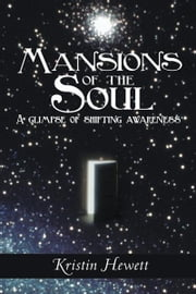 Mansions of the Soul - A glimpse of shifting awareness ebook by Kristin Hewett
