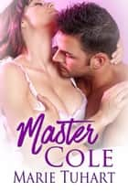 Master Cole ebook by Marie Tuhart