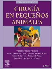 Cirugía en pequeños animales ebook by Theresa Welch Fossum, DVM, MS,...