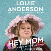 Hey Mom audiobook by Louie Anderson