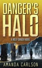 Danger's Halo ebook by Amanda Carlson