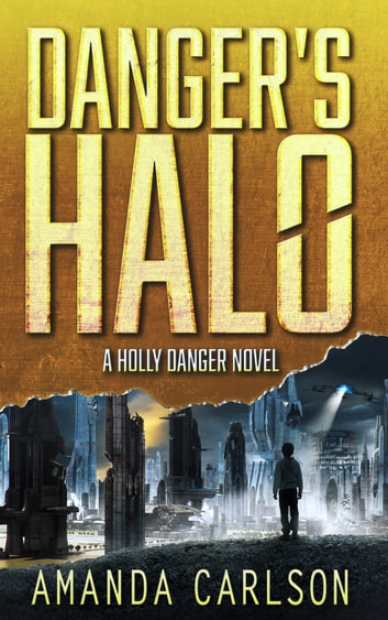 Danger's Halo - (Holly Danger Book 1) ebook by Amanda Carlson
