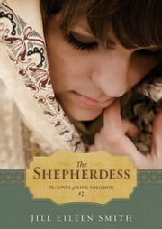 The Shepherdess (Ebook Shorts) (The Loves of King Solomon Book #2) ebook by Jill Eileen Smith