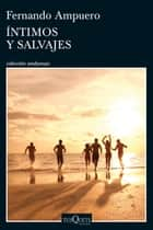 Íntimos y salvajes ebook by Fernando Ampuero