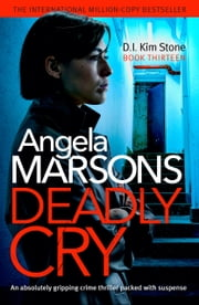 Deadly Cry - An absolutely gripping crime thriller packed with suspense ebook by Angela Marsons