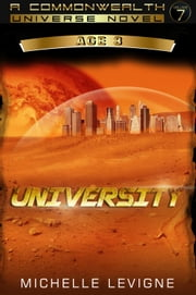 Commonwealth Universe, Age 3: Volume 7: University ebook by Michelle Levigne