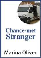 Chance-met Stranger ebook by Marina Oliver