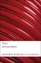 Selected Myths ebook by Plato, Catalin Partenie