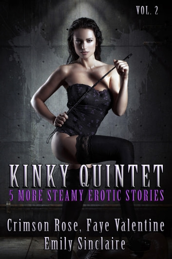 Kinky Quintet Vol. 2 ebook by Crimson Rose,Faye Valentine,Emily Sinclaire