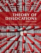 Theory of Dislocations ebook by Peter M. Anderson, John P. Hirth, Jens Lothe