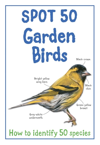 Spot 50 Garden Birds ebook by