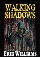 Walking Shadows ebook by Erik Williams