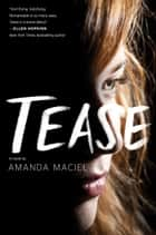 Tease ebook by Amanda Maciel