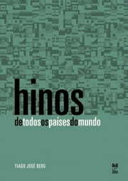 Hinos de todos os países do mundo ebook by Tiago José Berg