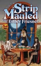 Strip Mauled eBook by Esther Friesner