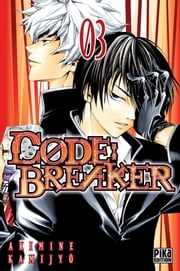 Code:Breaker T03 ebook by Akimine Kamijyô