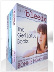 The Geri LaRue Books - A Boxed Set of 3 Novels ebook by Bonnie Hearn Hill