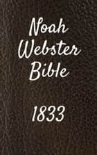 Noah Webster Bible 1833 ebook by TruthBeTold Ministry, Joern Andre Halseth, Noah Webster
