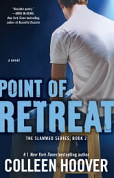 Point of Retreat - A Novel ebook by Colleen Hoover