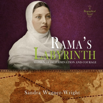 Rama's Labyrinth - A Biographical Novel audiobook by Sandra Wagner-Wright