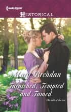 Tarnished, Tempted and Tamed ebook by Mary Brendan