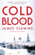 Cold Blood - A Novel ebook by James Fleming