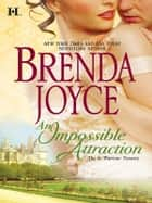 An Impossible Attraction ebook by Brenda Joyce