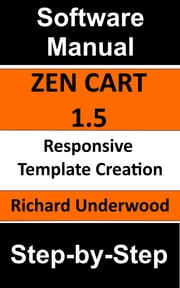 Zen Cart 1.5 Responsive Template Creation ebook by Richard Underwood