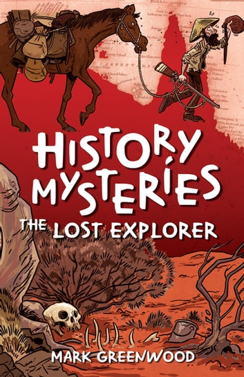 History Mysteries: The Lost Explorer ebook by Mark Greenwood