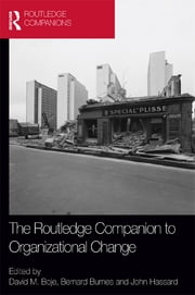 The Routledge Companion to Organizational Change ebook by David Boje,Bernard Burnes,John Hassard