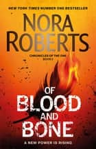 Of Blood and Bone ebook by Nora Roberts