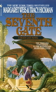 The Seventh Gate - A Death Gate Novel, Volume 7 ebook by Margaret Weis,Tracy Hickman