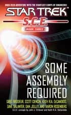 SCE Omnibus Book 3: Some Assembly Required ebook by Greg Brodeur, Scott Ciencin, Dave Galanter,...