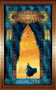 The Pirate of Fathoms Deep ebook by Megan Derr